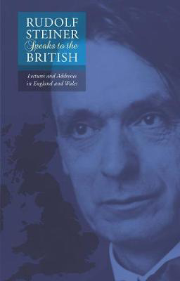 Picture of Rudolf Steiner Speaks to the British: Lectures and Addresses in England and Wales