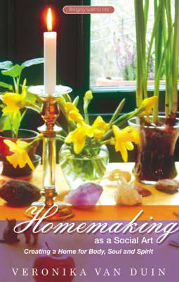 Picture of Homemaking as a Social Art: Creating a Home for Body, Soul and Spirit