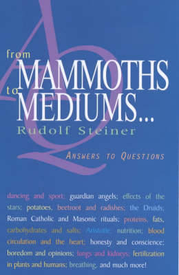 Picture of From Mammoths to Mediums...: Answers to Questions