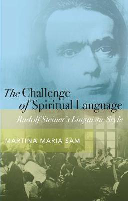 Picture of The Challenge of Spiritual Language: Rudolf Steiner's Linguistic Style