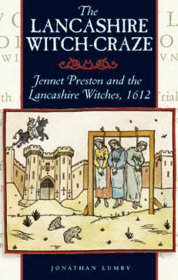 Picture of The Lancashire Witch Craze: Jennet Preston and the Lancashire Witches, 1612