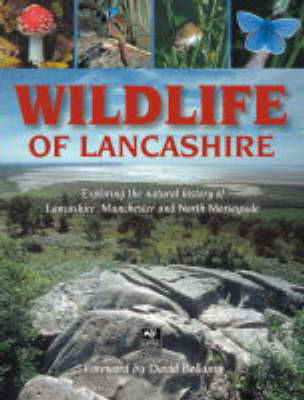 Picture of Wildlife of Lancashire: Exploring the Natural History of Lancashire, Manchester and North Merseyside