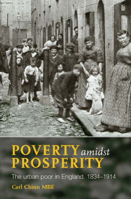 Picture of Poverty Amidst Prosperity: The Urban Poor in England, 1834-1914