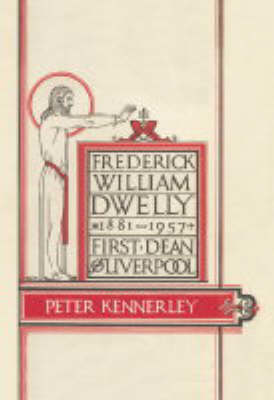 Picture of Frederick William Dwelly, First Dean of Liverpool, 1881-1957
