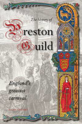 Picture of A History of Preston Guild, England's Greatest Carnival