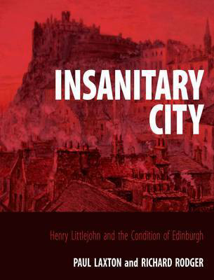 Picture of Insanitary City: Henry Littlejohn and the Condition of Edinburgh