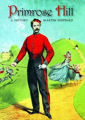 Picture of Primrose Hill: A History