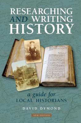 Picture of Researching and Writing History: A Guide for Local Historians