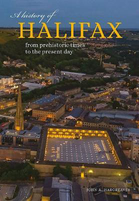 Picture of A History of Halifax: From prehistoric times to the present day