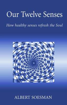 Picture of Our Twelve Senses: How Healthy Senses Refresh the Soul