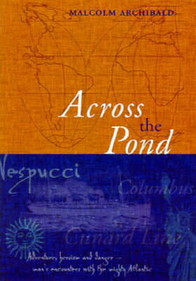 Picture of Across the Pond: An Introduction to the Nautical History of the North Atlantic