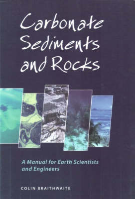 Picture of Carbonate Sediments and Rocks: A Manual for Geologists and Engineers