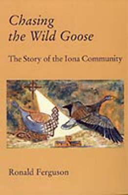 Picture of Chasing the Wild Goose: Story of the Iona Community