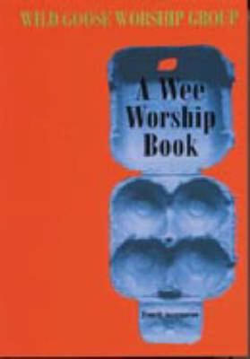 Picture of A Wee Worship Book: Fourth Incarnation