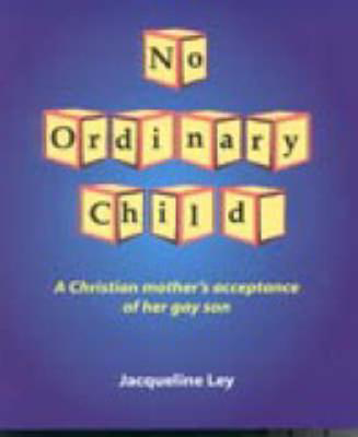 Picture of No Ordinary Child: A Christian Mother's Acceptance of Her Gay Son