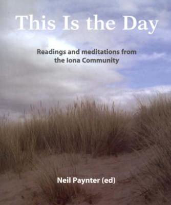 Picture of This is the Day: Readings and Meditations from the Iona Community