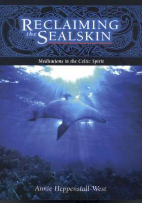 Picture of Reclaiming the Sealskin: Meditations in the Celtic Spirit