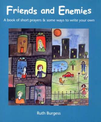 Picture of Friends and Enemies: A Book of Short Prayers and Some Ways to Write Your Own