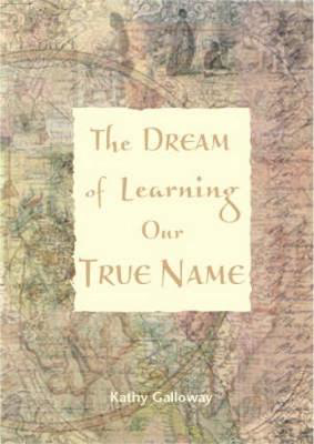 Picture of The Dream of Learning Our True Name