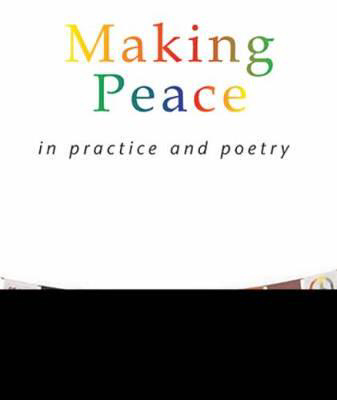 Picture of Making Peace In Practice And Poetry