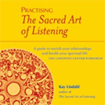Picture of Practising The Sacred Art Of Listening: A Guide to Enrich Your Relationships and Kindle Your Spiritual Life