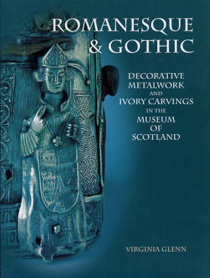 Picture of Romanesque and Gothic Decorative Metalwork and Ivory Carvings: In the Museum of Scotland
