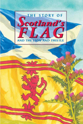 Picture of The Story of Scotland's Flag and the Lion and Thistle