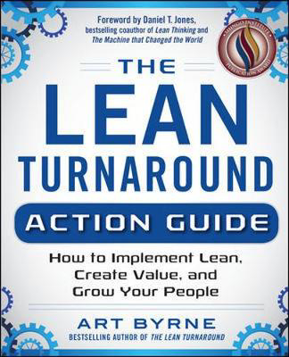 Picture of The Lean Turnaround Action Guide: How to Implement Lean, Create Value and Grow Your People