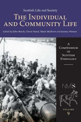 Picture of Scottish Life and Society Volume 9: The Individual and Community Life
