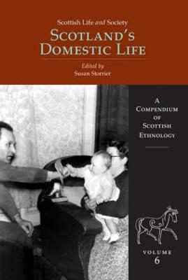 Picture of Scottish Life and Society Volume 6: Scotland's Domestic Life