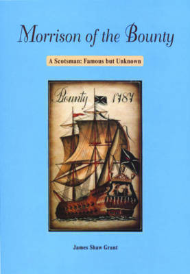Picture of Morrison of the Bounty: A Scotsman - Famous But Unknown