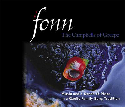 Picture of Fonn - the Campbells of Greepe: Music and a Sense of Place in a Gaelic Family Song Tradition