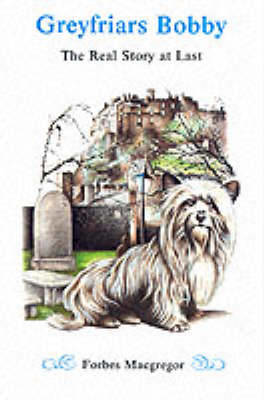Picture of Greyfriars Bobby: The Real Story at Last