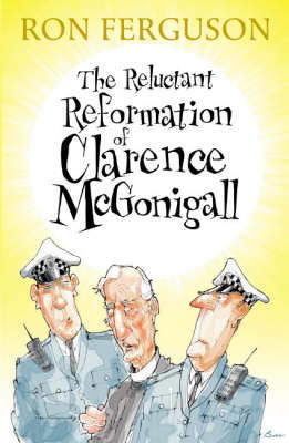 Picture of The Reluctant Reformation of Clarence McGonigall