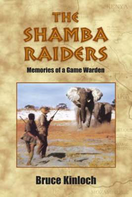Picture of The Shamba Raiders: Memories of a Game Warden
