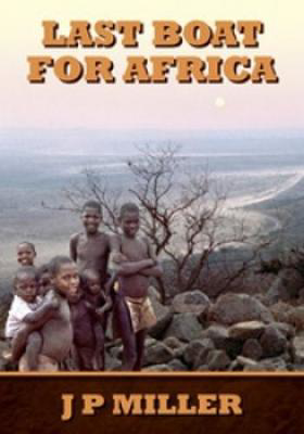Picture of Last Boat for Africa: A District Officer's Experiences During Swaziland's Run Up to Independence in the 1960s