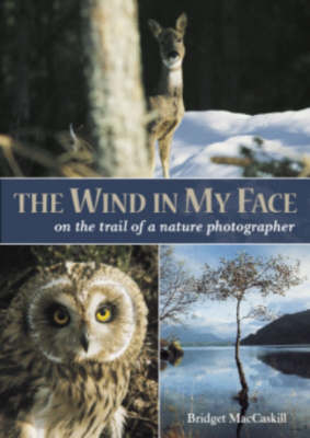 Picture of The Wind in My Face: On the Trail of a Nature Photographer