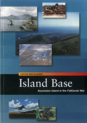 Picture of Island Base: Ascension in the Falklands War