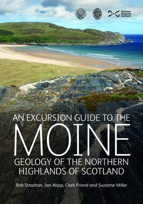Picture of An Excursion Guide to the Moine Geology of the Northern Highlands of Scotland: Geology of the Northern Highlands of Scotland