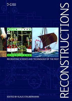 Picture of Reconstructions: Recreating Science and Technology of the Past