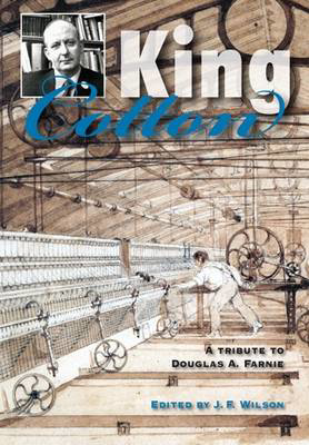 Picture of King Cotton: A Tribute to Douglas A.Farnie