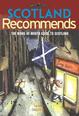 Picture of Scotland Recommends: The Word-of-mouth Guide to Scotland