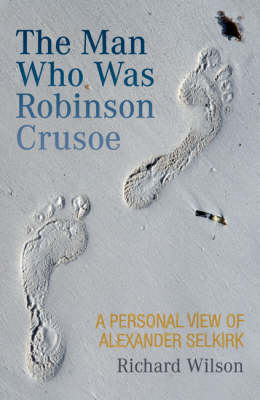 Picture of The Man Who Was Robinson Crusoe: A Personal View of Alexander Selkirk