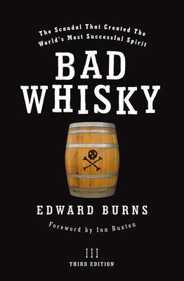 Picture of Bad Whisky: The Scandal That Created the World's Most Successful Spirit
