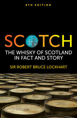 Picture of Scotch: The Whisky of Scotland in Fact and Story