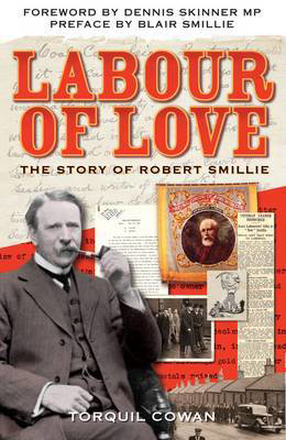 Picture of Labour of Love: The Story of Robert Smillie
