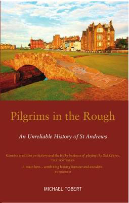 Picture of Pilgrims in the Rough: An Unreliable History of St Andrews