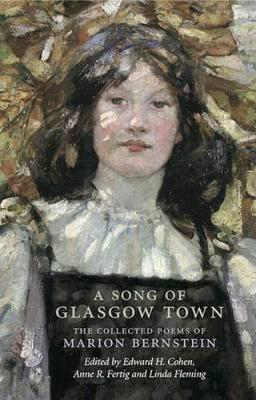 Picture of A Song of Glasgow Town: The Collected Poems of Marion Bernstein