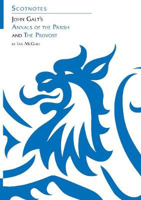 Picture of John Galt's Annals of the Parish and The Provost: (Scotnotes Study Guides)