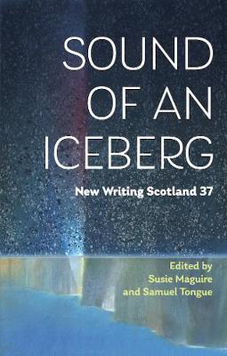 Picture of Sound of an Iceberg: New Writing Scotland 37